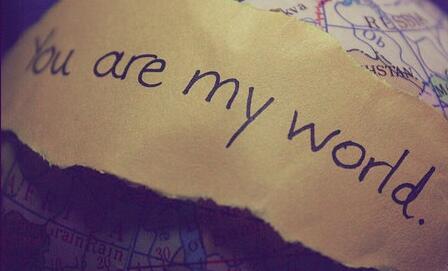 在我的眼里,你就是我的整个世界!